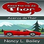 Aventuras de Thor: Acerca de Thor [Adventures of Thor: About Thor] | Nancy L. Bailey