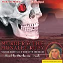 Murder and the Monalet Ruby: Ardis Cole Mystery Series, Book 4 (       UNABRIDGED) by Loretta Jackson, Vickie Britto Narrated by Stephanie Brush