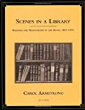 Scenes in a Library: Reading the Photograph in the Book, 1843-1875 (October Books)