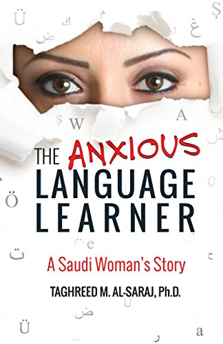 Free Kindle Book : The Anxious Language Learner: A Saudi Woman