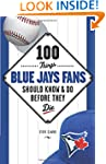 100 Things Blue Jays Fans Should Know...