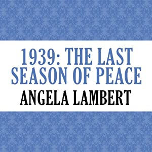 1939: The Last Season of Peace | [Angela Lambert]