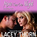 More Than One Night: Something More, Book 1 Audiobook by Lacey Thorn Narrated by Laurell Sumerton