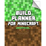 Build Planner: for Minecraft - Unofficial, Graph Paper Notebook (Minecraft Books)