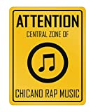 Attention Central Chicano Rap Music Parking Sign