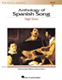Anthology of Spanish Song - High Voice (The Vocal Library Series) (English and Spanish Edition)