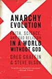 img - for Anarchy Evolution: Faith, Science, and Bad Religion in a World Without God book / textbook / text book