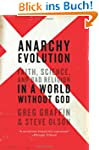 Anarchy Evolution: Faith, Science, an...