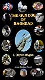 The Gun Dog of Baghdad (Ari Ciminon Book 4)