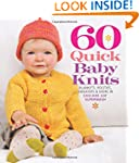60 Quick Baby Knits: Blankets, Bootie...