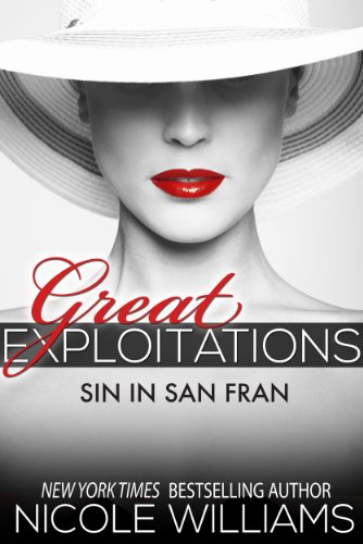Great Exploitations: Sin in San Fran by Nicole Williams