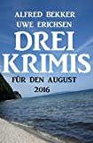 Drei Krimis für den August 2016 (German Edition)