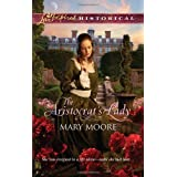 The Aristocrat's Lady (Love Inspired Historical) ~ Mary Moore