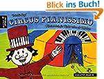 Circus Pianissimo: Klavierschule f�r...