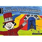 """Circus Pianissimo: Klavierschule f�r Kinder schon ab vier Jahrenvon """"Valenthin Engel"""""""