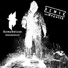 Samy Deluxe feat. Megaloh - Hände Hoch