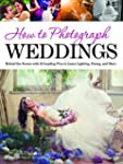 How to Photograph Weddings: Behind th...