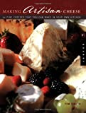 Making Artisan Cheese: Fifty Fine Cheeses That You Can Make in Your Own Kitchen (Quarry Book) (1592531970) by Smith, Tim
