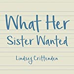 What Her Sister Wanted | Lindsey Crittenden