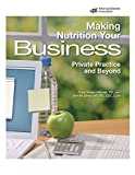 img - for Making Nutrition Your Business: Private Practice and Beyond book / textbook / text book