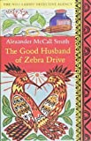 The Good Husband Of Zebra Drive (The No. 1 Ladies' Detective Agency) by McCall Smith. Alexander ( 2008 ) Paperback McCall Smith. Alexander
