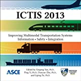 Ictis 2013: Improving Multimodal Transportation Systems-information, Safety, and Integration