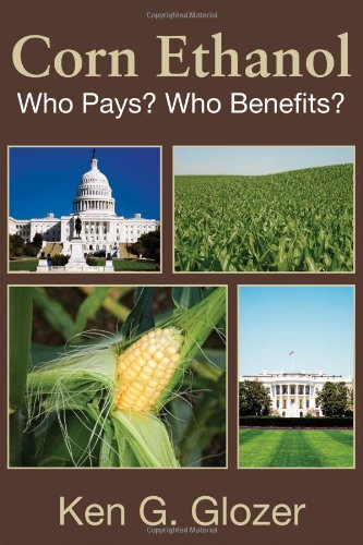 Corn Ethanol: Who Pays? Who Benefits? (HOOVER INST PRESS PUBLICATION)
