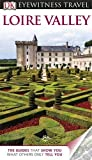 img - for DK Eyewitness Travel Guide: Loire Valley (Eyewitness Travel Guides) by Jack Tressider (2013-05-01) book / textbook / text book