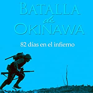 La Batalla de Okinawa [Spanish Edition] Audiobook