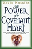 img - for The Power of a Covenant Heart by David J. Huskins (2005-01-01) book / textbook / text book