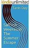Saffron Weekes in The Summer Escape;  ( Age 9, 10, 11, 12, 13) (The Saffron Weekes Stories; Book 3)