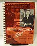 img - for Betty Feezor's Best Recipes Planning, Low Calorie Menus and Recipes, Food Preservation, Party Plans, Household Hints, TV-tested Recipes book / textbook / text book