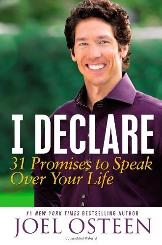 I Declare: 31 Promises to Speak Over Your Life by Osteen, Joel (unknown Edition) [Hardcover(2012)] PDF