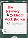 img - for The Newbery & Caldecott Mock Election Kit: Choosing Champions in Children's Books book / textbook / text book