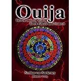 """Ouija: Tore zu anderen Welten durch Rituale und S�ancenvon """"Nerthus von Norderney"""""""