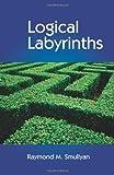 Logical Labyrinths (1568814437) by Smullyan, Raymond