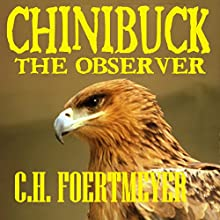 Chinibuck the Observer Audiobook by C H Foertmeyer Narrated by Alex Zonn