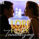 Tantalizing Audiobook by Lori Foster Narrated by Felicity Munroe