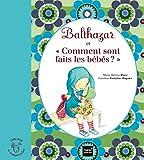 Balthazar et comment ont faits les b�b�s ? - P�dagogie Montessori