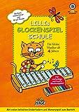 Lillis Glockenspiel-Schule: Spielend leicht Glockenspiel lernen mit CD! Für kleine Musiker ab 4 Jahren