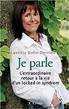 echange, troc Laetitia Bohn-Derrien, Isabelle Horlans - Je parle : L'extraordinaire retour à la vie d'un Locked-in Syndrom