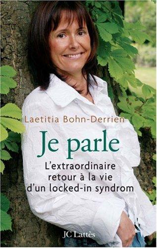Je parle : L'extraordinaire retour à la vie d'un Locked-in Syndrom