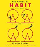 The Power of Habit: Why We Do What We Do in Life and Business Unabridged Edition by Duhigg, Charles [2012]