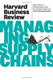 Harvard Business Review on Managing Supply Chains (Harvard Business Review (Paperback))