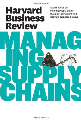 Harvard Business Review on Managing Supply Chains...