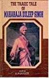 img - for Tragic Tale of Maharaja Duleep Singh book / textbook / text book