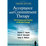 Acceptance and Commitment Therapy: The Process and Practice of Mindful Changepar Steven C. Hayes