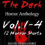The Dark, Volumes 1-4 | David Hernandez