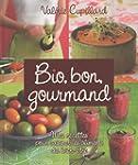 Bio, bon, gourmand : Mes recettes pou...