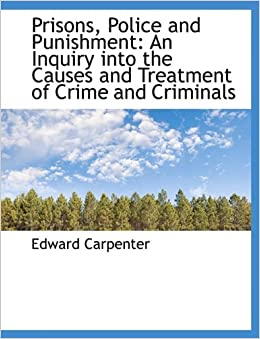 Police and punishment an inquiry into the causes and treatment